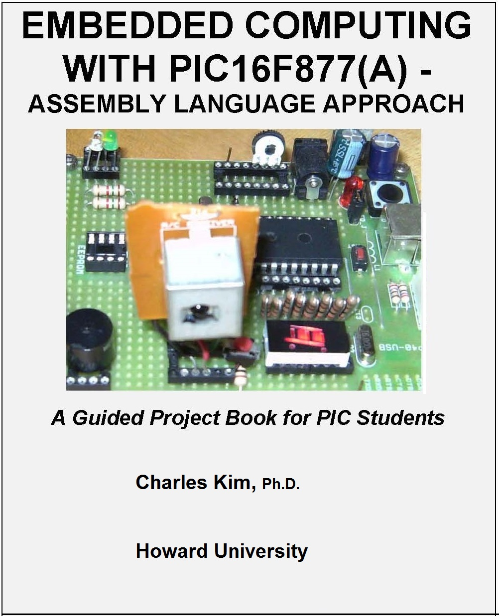 Embedded computing with pic16f877 dr charles kim baditri Images